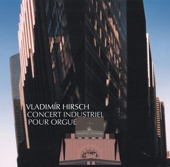Vladimír Hirsch Concert Industriel Pour Orgue